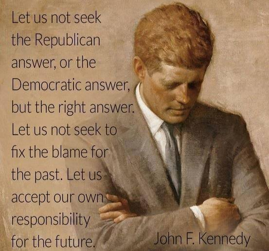 JFK, the answer is responsibility